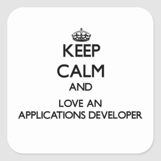 Keep Calm and Love an Applications Developer Square Sticker