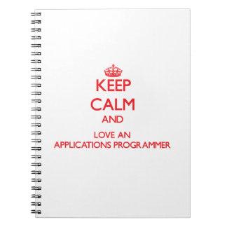 Keep Calm and Love an Applications Programmer Spiral Notebooks