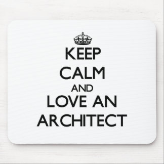 Keep Calm and Love an Architect Mouse Pad