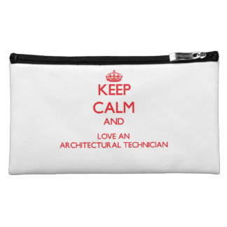 Keep Calm and Love an Architectural Technician Makeup Bags