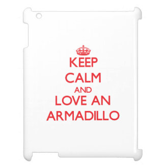 Keep calm and love an Armadillo Cover For The iPad