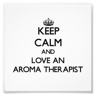 Keep Calm and Love an Aroma anrapist Art Photo