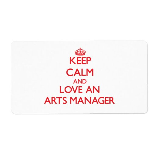 Keep Calm and Love an Arts Manager Shipping Label