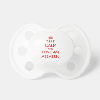 Keep Calm and Love an Assassin Baby Pacifiers