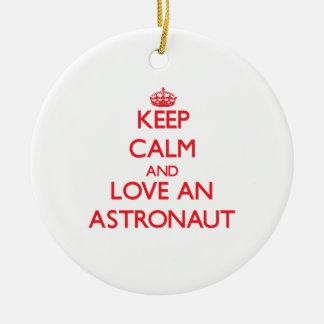 Keep Calm and Love an Astronaut Christmas Ornaments