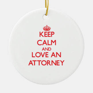 Keep Calm and Love an Attorney Ceramic Ornament