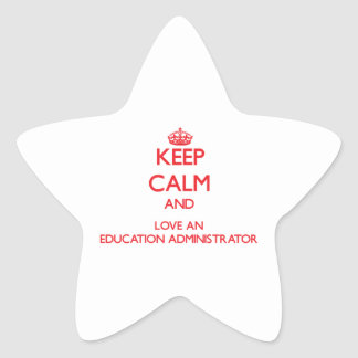 Keep Calm and Love an Education Administrator Sticker