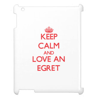 Keep calm and love an Egret Case For The iPad