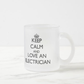 Keep Calm and Love an Electrician 10 Oz Frosted Glass Coffee Mug