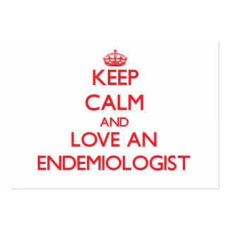 Keep Calm and Love an Endemiologist Business Cards