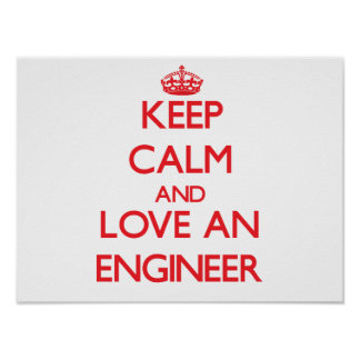 Keep Calm and Love an Engineer Poster