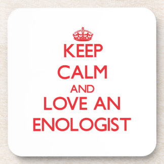Keep Calm and Love an Enologist Beverage Coaster