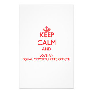 Keep Calm and Love an Equal Opportunities Officer Stationery Paper