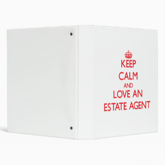 Keep Calm and Love an Estate Agent Vinyl Binders