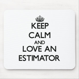Keep Calm and Love an Estimator Mouse Pad