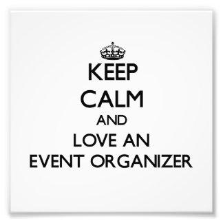 Keep Calm and Love an Event Organizer Photo Print