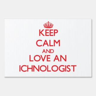 Keep Calm and Love an Ichnologist Lawn Sign