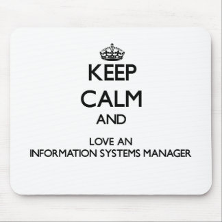 Keep Calm and Love an Information Systems Manager Mouse Pad