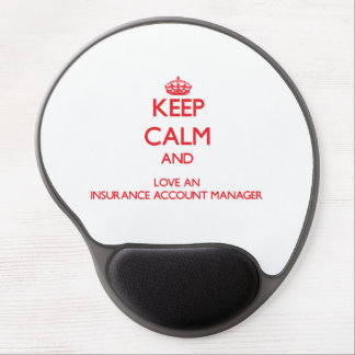 Keep Calm and Love an Insurance Account Manager Gel Mouse Pad