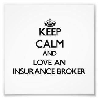 Keep Calm and Love an Insurance Broker Photo Print