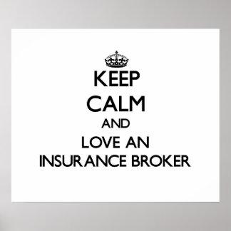 Keep Calm and Love an Insurance Broker Print