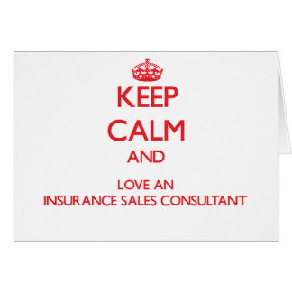 Keep Calm and Love an Insurance Sales Consultant Greeting Card