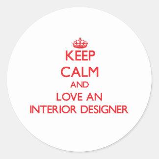 Keep Calm and Love an Interior Designer Classic Round Sticker