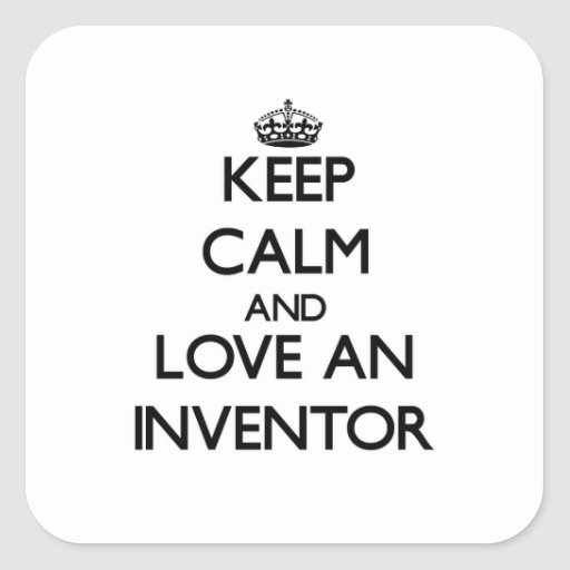 Keep Calm and Love an Inventor Square Stickers