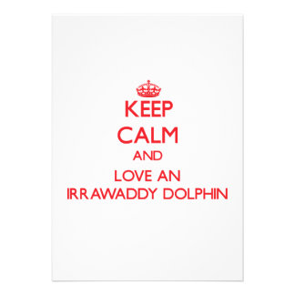 Keep calm and love an Irrawaddy Dolphin Cards