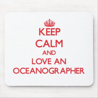 Keep Calm and Love an Oceanographer Mousepad