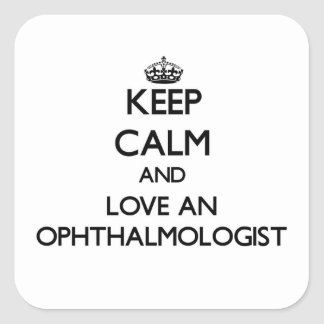 Keep Calm and Love an Ophthalmologist Sticker