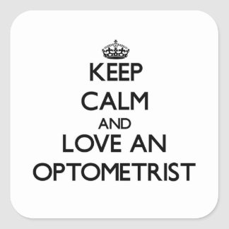 Keep Calm and Love an Optometrist Square Sticker