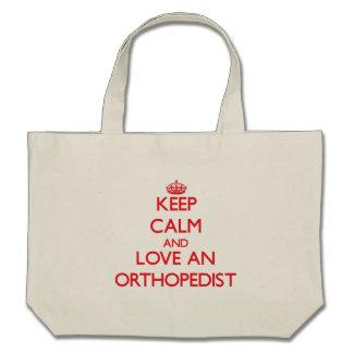Keep Calm and Love an Orthopedist Bags