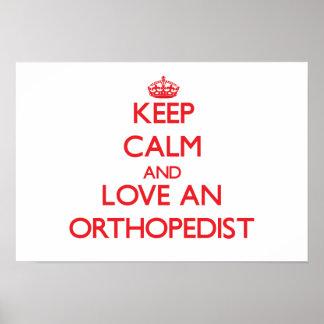 Keep Calm and Love an Orthopedist Poster