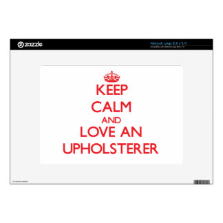 Keep Calm and Love an Upholsterer Netbook Decal