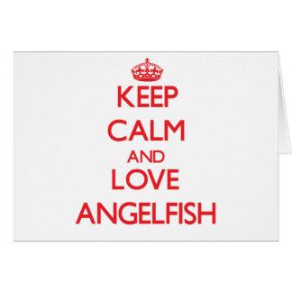 Keep calm and love Angelfish Greeting Card