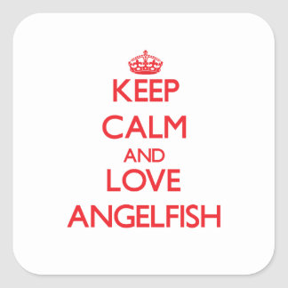 Keep calm and love Angelfish Square Stickers