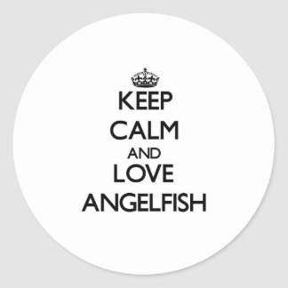 Keep calm and Love Angelfish Round Sticker