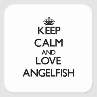 Keep calm and Love Angelfish Square Sticker