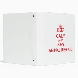 Keep calm and love Animal Rescue Binder
