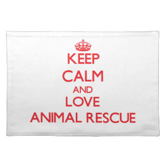 Keep calm and love Animal Rescue Place Mats