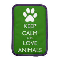 Keep Calm and Love Animals Sleeve For iPad Mini