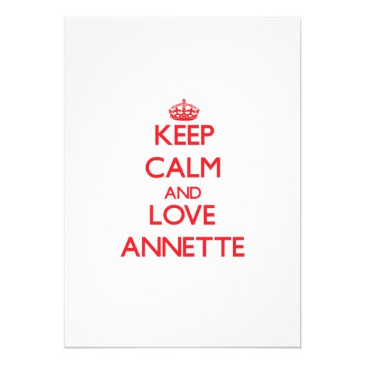 Keep Calm and Love Annette Personalized Invitations
