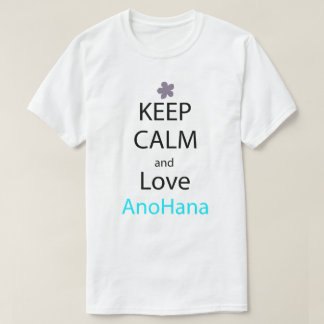 Keep Calm And Love Anohana Anime Manga Shirt
