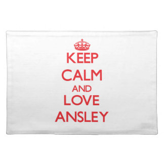 Keep Calm and Love Ansley Placemats