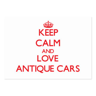 Keep calm and love Antique Cars Business Cards