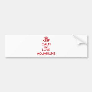 Keep calm and love Aquariums Car Bumper Sticker
