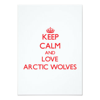 Keep calm and love Arctic Wolves 5x7 Paper Invitation Card