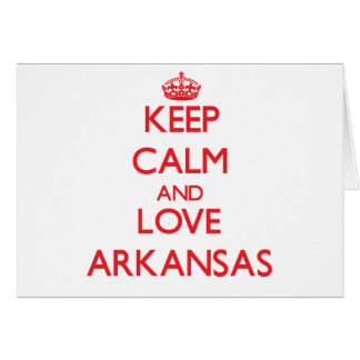 Keep Calm and Love Arkansas Card