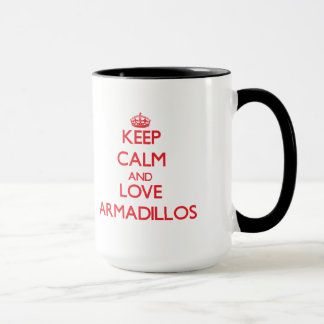 Keep calm and love Armadillos Mug